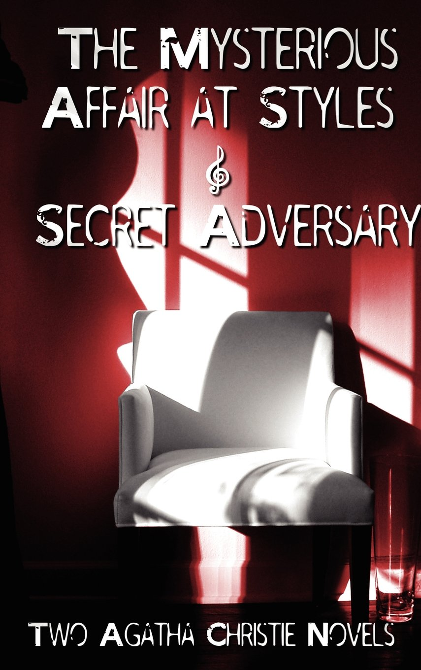 Agatha Christie - Early Novels, the Mysterious Affair at Styles and Secret Adversary pdf epub