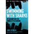 Swimming with Sharks: My Journey into the World of the Bankers