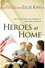 Heroes at Home: Help and Hope for America's Military Families Kindle Edition