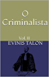 O Criminalista: Vol. II