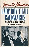 Lady Don't Fall Backwards
