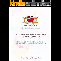 Guia de duelo: Guía básica de orientación y comprensión del duelo por la muerte de un ser querido.