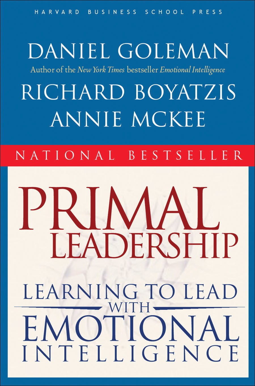 toby elwin, Primal Leadership, Learning to Lead, Emotional Intelligence, Daniel Goleman, Richard Boyatzis, Annie McKee