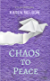CHAOS to Peace: A 31-day devotional