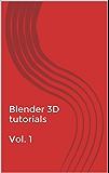 Blender 3D tutorials  Vol. 1