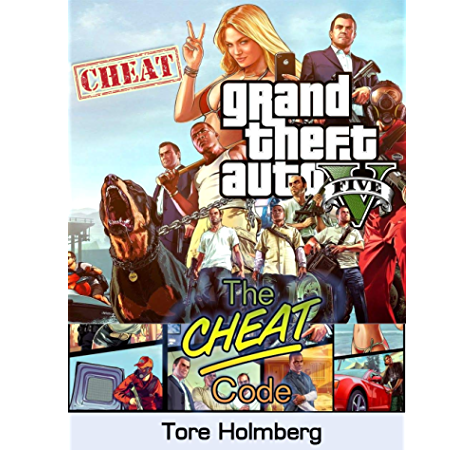 GTA 5 Cheats: All Cheat Codes, Tips, Tricks and Phone Numbers for Grand Theft Auto 5 on PS4, PC, Xbox One (English Edition) eBook: Holmberg, Tore: Amazon.es: Tienda Kindle