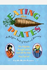 Eating the Plates: A Pilgrim Book of Food and Manners Kindle Edition