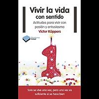 Vivir la vida con sentido (Actual) (Spanish Edition)