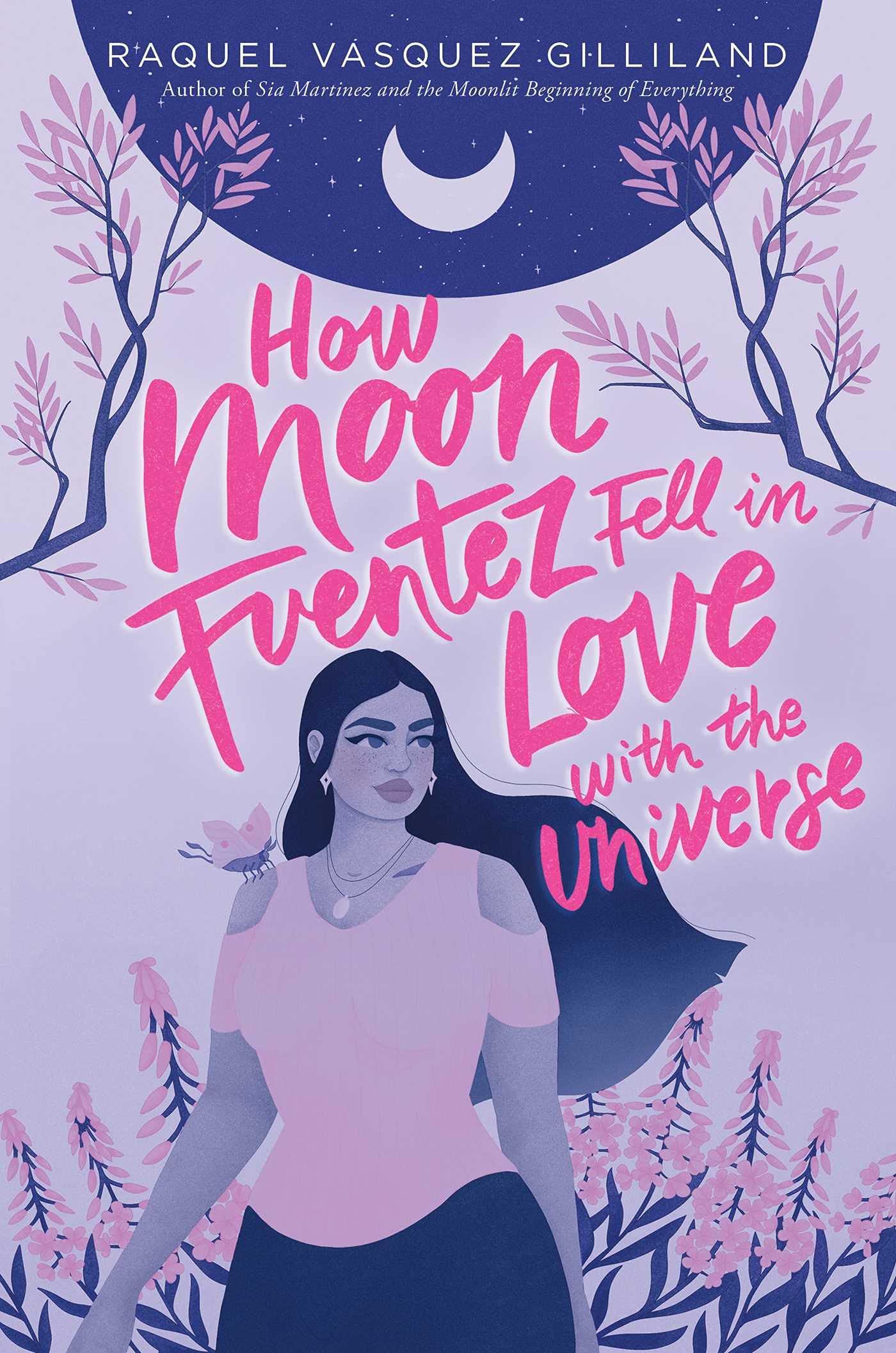 How Moon Fuentez Fell in Love with the Universe : Gilliland, Raquel  Vasquez: Amazon.ca: Books