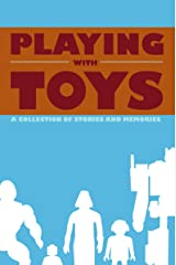 Playing with Toys Kindle Edition
