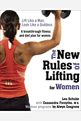 The New Rules of Lifting for Women: Lift Like a Man, Look Like a Goddess Paperback