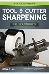 Tool & Cutter Sharpening for Home Machinists (Fox Chapel Publishing) Projects for a Grinding Rest & Accessories; Sharpen Drills, Lathe Tools, End Mills, Milling Cutters, and Hand & Woodworking Tools Paperback