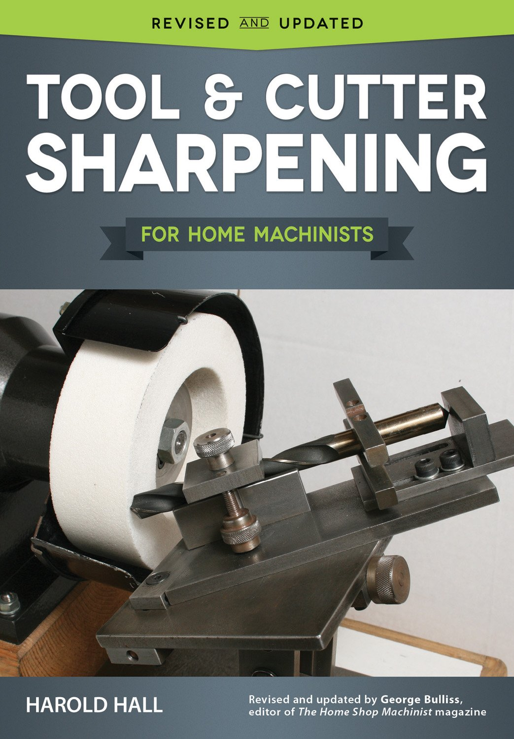 Tool And Cutter Sharpening For Home Machinists Harold Hall. Tool And Cutter Sharpening For Home Machinists Harold Hall 9781565239128 Amazon Books. Wiring. Northern Tool Bench Grinder Wiring Diagram At Scoala.co