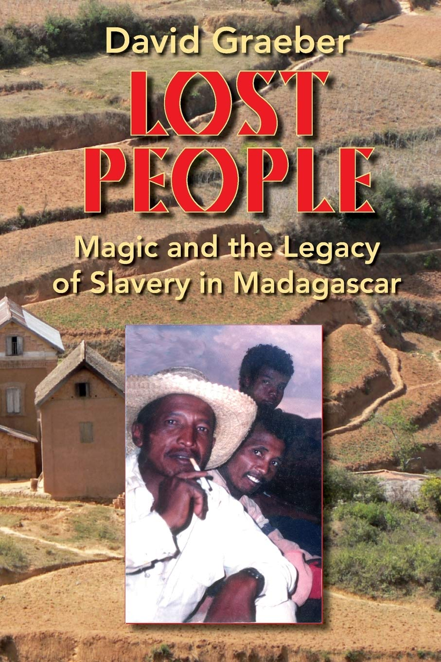 Lost People: Magic and the Legacy of Slavery in Madagascar: Graeber, David:  9780253219152: Amazon.com: Books