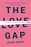 The Love Gap: A Radical Plan to Win in Life and Love (English Edition)