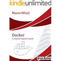 Docker: A complete beginner's guide (English Edition)