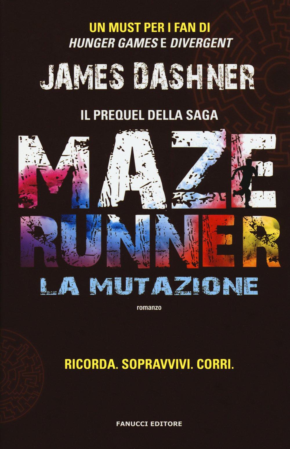 La mutazione. Maze Runner Copertina rigida – 27 ago 2015 James Dashner G. Giorgi Fanucci 8834729900