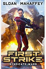 Syndicate Wars - First Strike: A Military SciFi Epic Kindle Edition