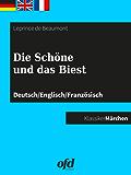 Die Schöne und das Biest: Märchen zum Lesen und Vorlesen - dreisprachig: deutsch/englisch/französisch - allemand/anglais/français