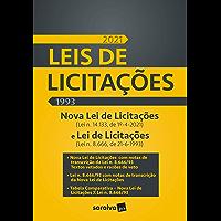 Leis de licitações - Nova Lei de licitações (Lei n. 14.133, de 1.º-4-2021) e Lei de licitações (Lei n. 8.666, de 21-6…