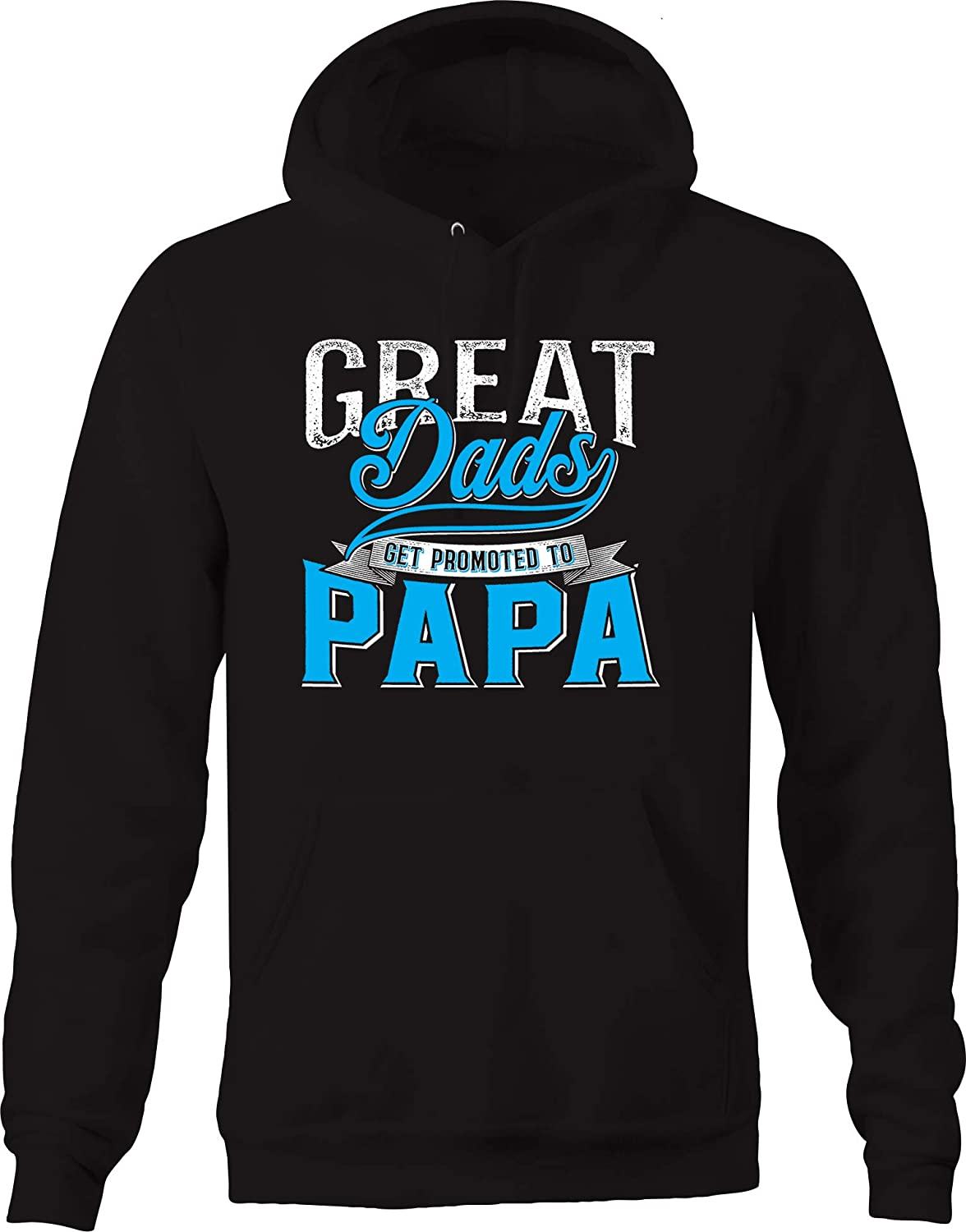 Great Dads Get Promoted to Papa Family Love Compassion Fun Joy Hoodies for Men