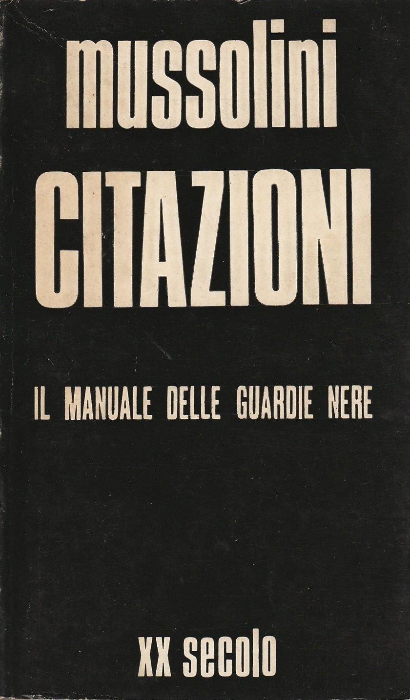 Amazon It Mussolini Citazioni Il Manuale Delle Guardie