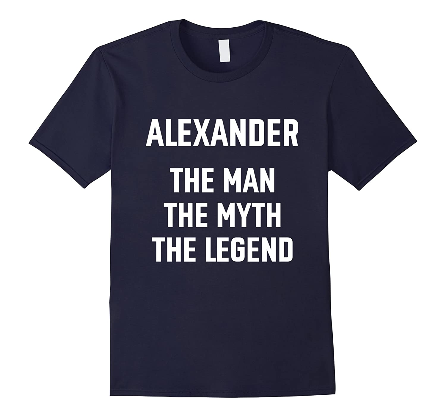 Alexander the man myth legend first name birthday shirt-TD