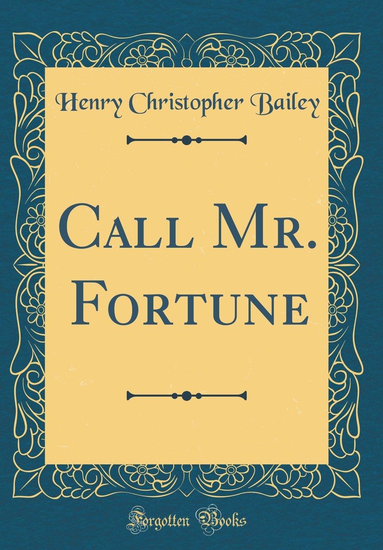 Call Mr. Fortune (Classic Reprint) pdf
