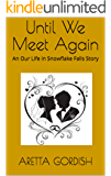 Until We Meet Again: An Our Life in Snowflake Falls Story