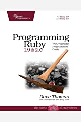 Programming Ruby 1.9 & 2.0: The Pragmatic Programmers' Guide (The Facets of Ruby) Paperback