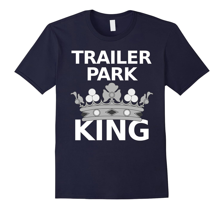 173bfd237e Funny Redneck Shirts Trailer Park King Redneck Tee – Cutaxoa.com