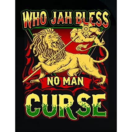 Who jah bless no man curse