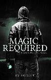 Magic Required: A Lochlan Ellyll Novel