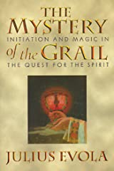 The Mystery of the Grail: Initiation and Magic in the Quest for the Spirit Kindle Edition