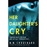 Her Daughter's Cry: An absolutely gripping crime thriller