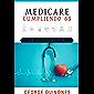 Medicare Cumpliendo 65 (Spanish Edition)