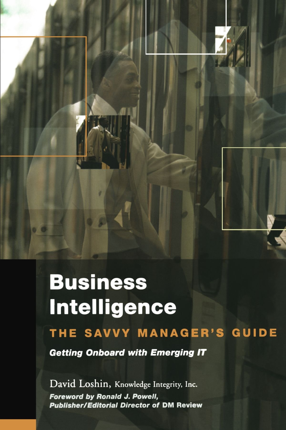 Business Intelligence: The Savvy Manager's Guide (The Savvy Manager's Guides) por David Loshin