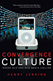 Convergence Culture: Where Old and New Media Collide