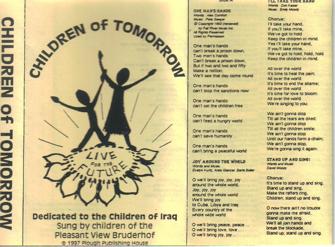 Children of Tomorrow, Dedicated to the Children of Iraq, Sung by the Children of the Pleasant View Bruderhof