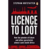 Licence to Loot: How the plunder of Eskom and other parastatals almost sank South Africa