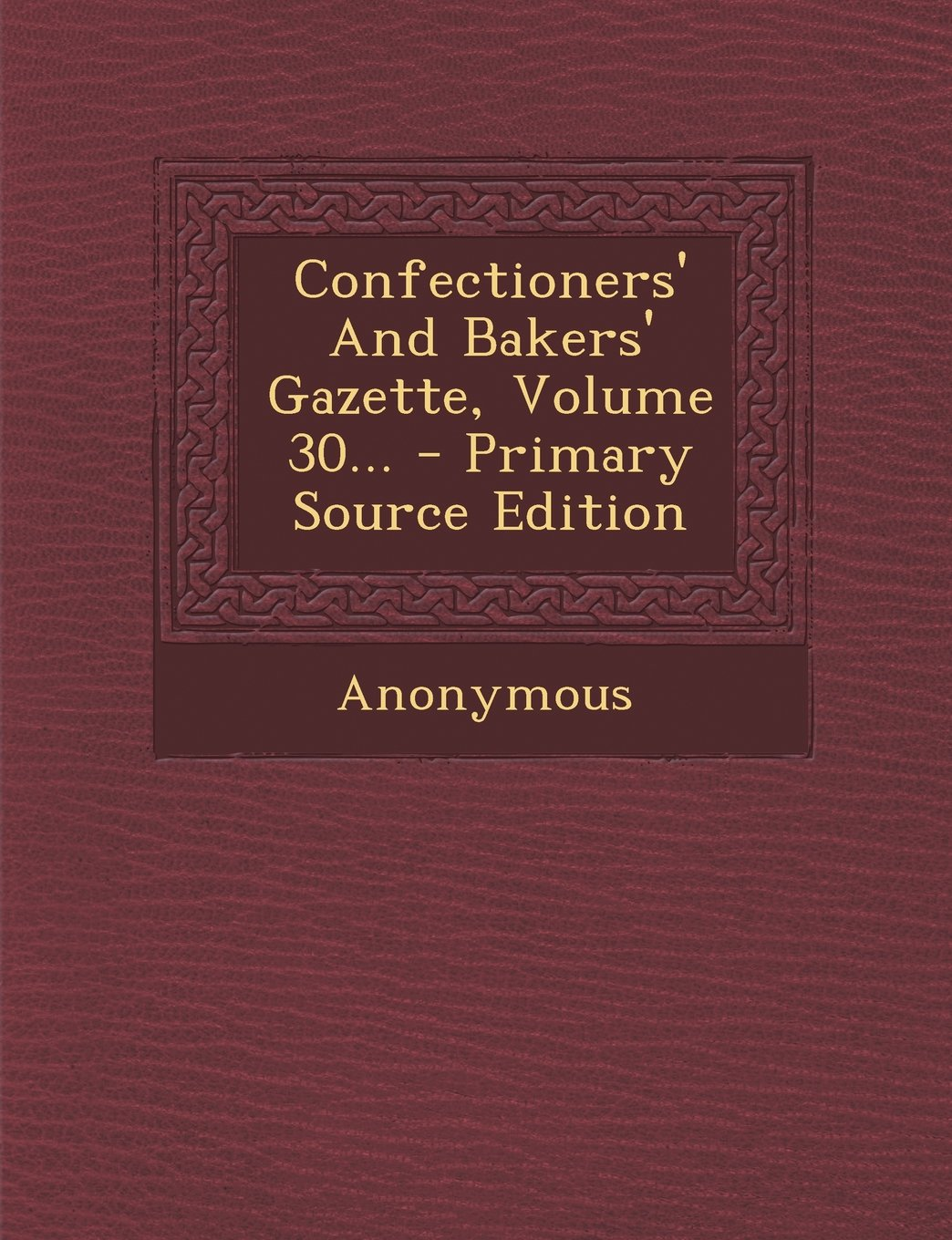 Download Confectioners' And Bakers' Gazette, Volume 30... - Primary Source Edition pdf epub