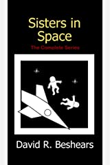 Sisters in Space: The Complete Series Kindle Edition