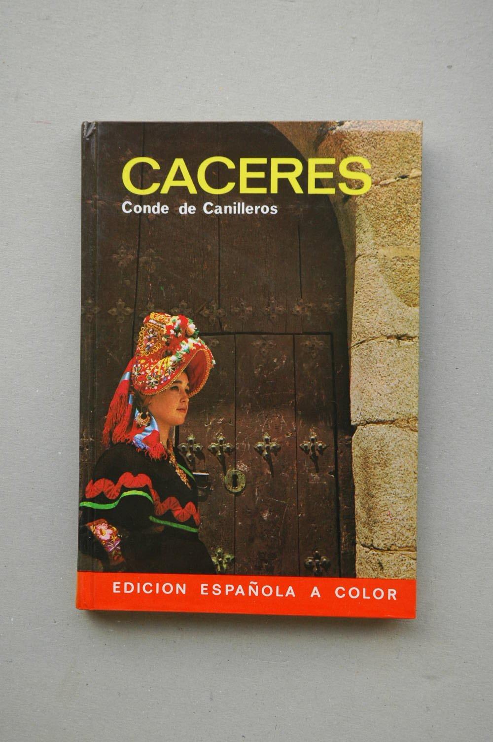 Cáceres / Miguel Muñoz de San Pedro, Conde de Canilleros ; fotografías Nistal... et al.: Amazon.es: Miguel Muñoz de San Pedro, Conde de CANILLEROS: Libros