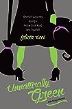 Unnaturally Green (English Edition)