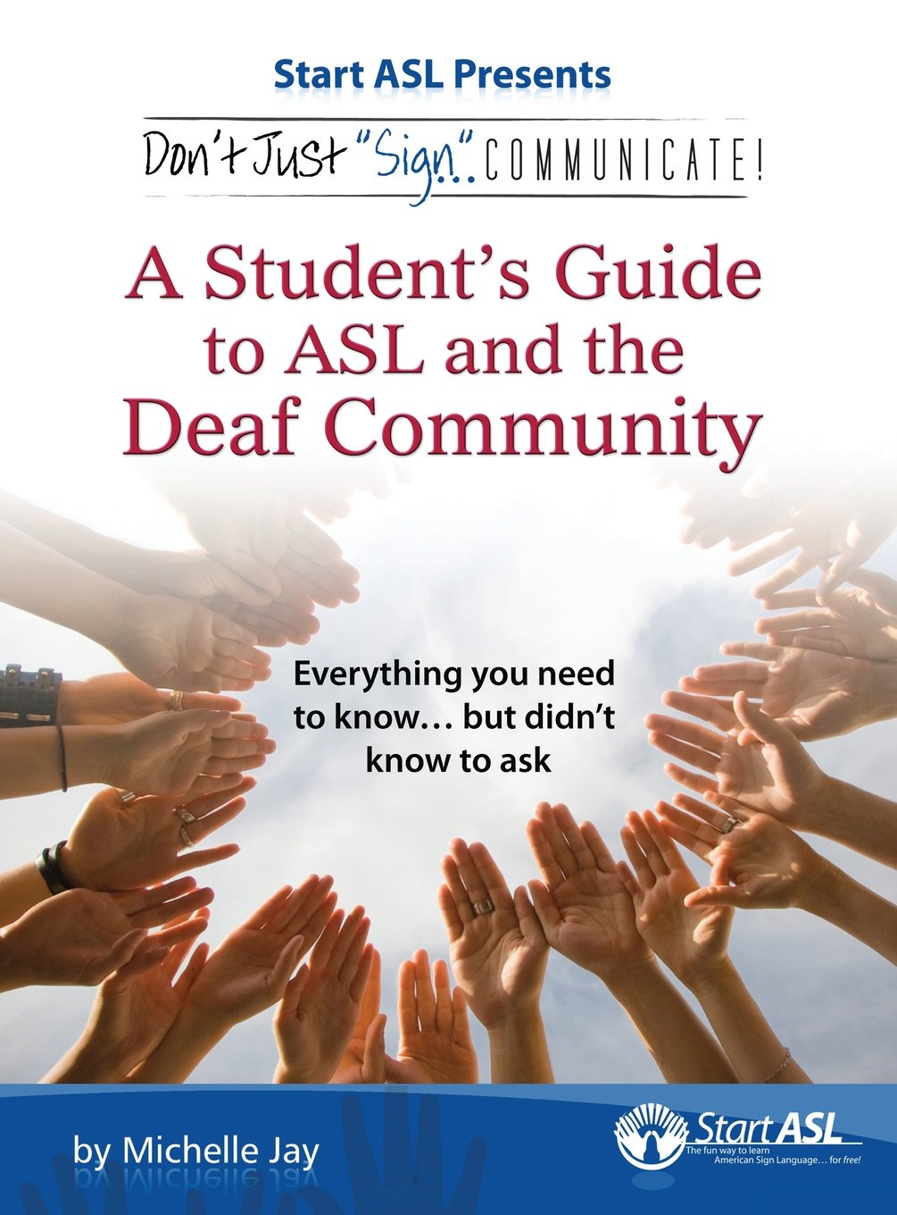 Don't Just Sign... Communicate!: A Student's Guide to ASL and the Deaf Community pdf epub