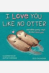 I Love You Like No Otter 2020 Calendar Office Product