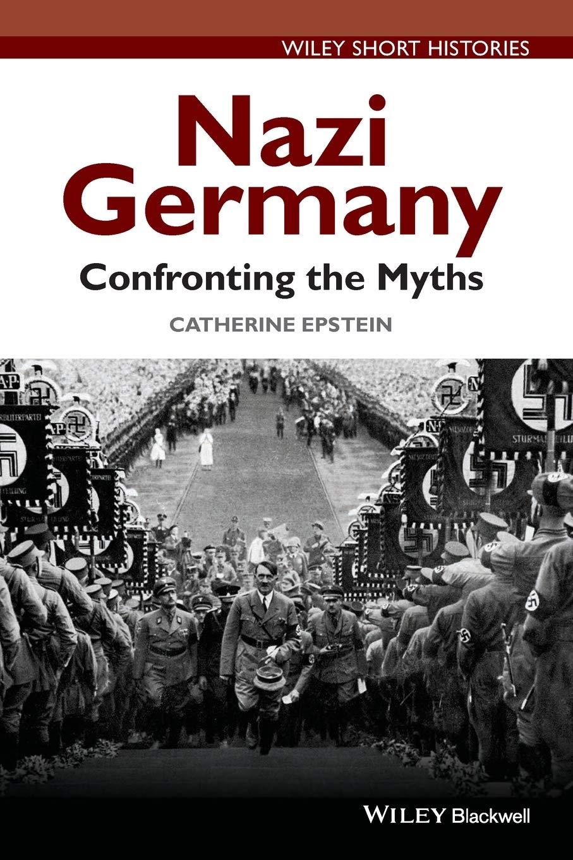 Nazi Germany: Confronting the Myths Wiley Short Histories: Amazon.es: Epstein: Libros en idiomas extranjeros