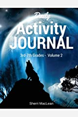 Daily Activity Journal 3rd-7th Grade - Volume 2 (Daily Activity Journal 3rd-7th Grades) Paperback