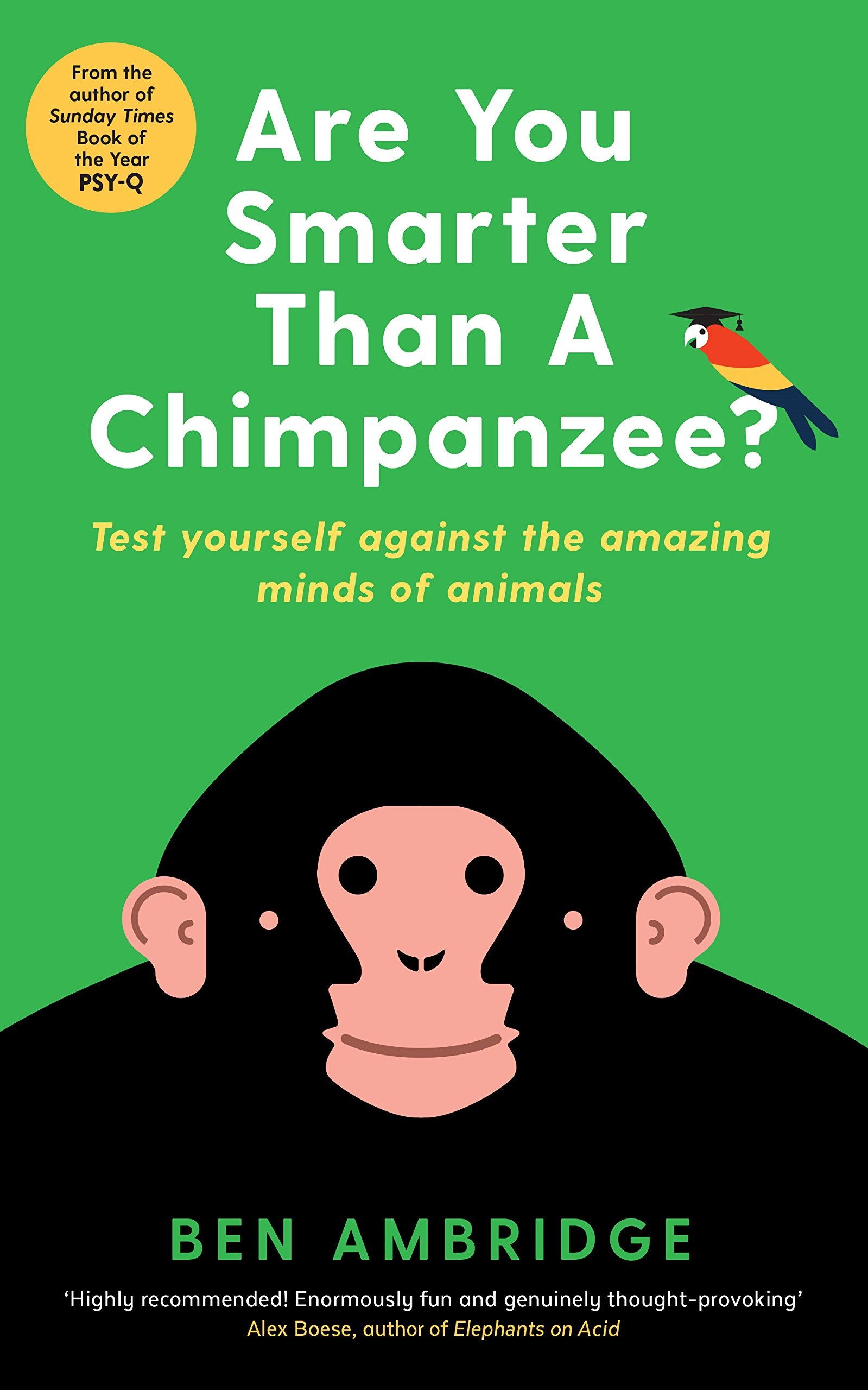 Are You Smarter Than A Chimpanzee?: Test yourself against the amazing minds of animals pdf epub