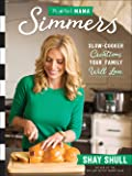 Mix-and-Match Mama Simmers: Slow-Cooker Creations Your Family Will Love